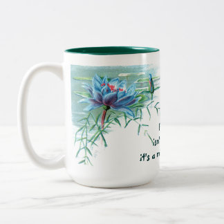 Vintage - Blue Water LIlies & Quote Two-Tone Coffee Mug
