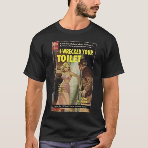 Vintage Book Wrecked Your Toilet Shirt
