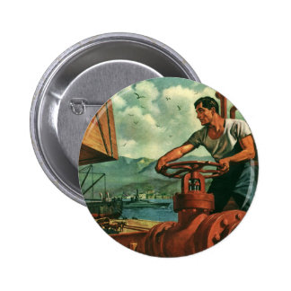 Vintage Business, Dock Worker and Oil Tanker Ship 2 Inch Round Button
