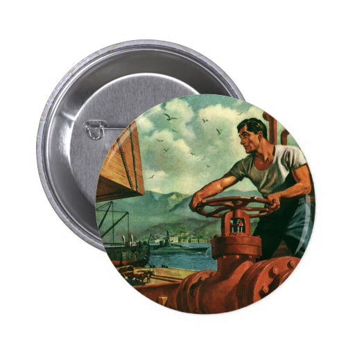 Vintage Business, Dock Worker Refueling a Ship Pinback Buttons