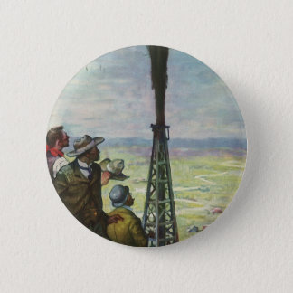 Vintage Business, Gushing Oil Well with Workers Pinback Button