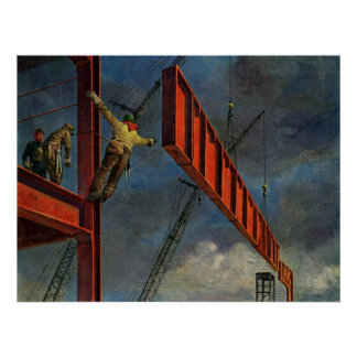 Vintage Business, Workers on Steel Construction Poster