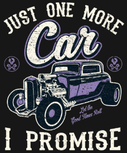 83a50bdb2 Vintage Car Fan Just One More Car I Promise T Shir T-Shirt