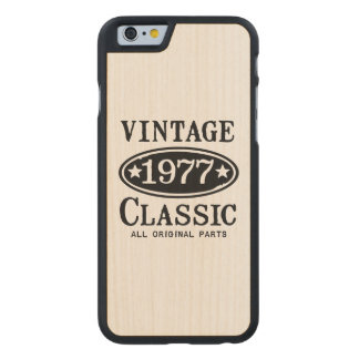 Vintage Classic 1977 Carved Maple iPhone 6 Case