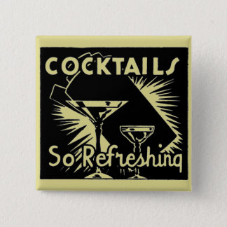 """Vintage Cocktails Are """"So Refreshing"""" Pinback Button"""