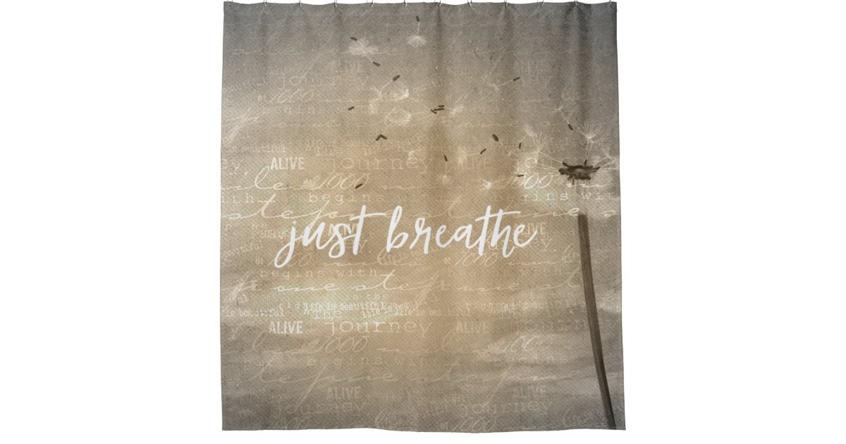 Vintage Dandelion Just Breathe Typography Shower Curtain Zazzle