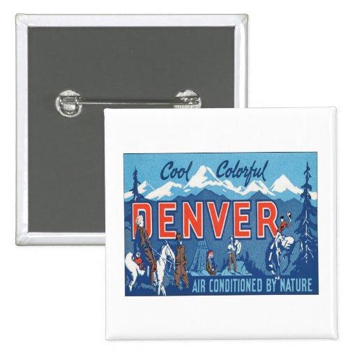 Vintage Denver Colorado Pin Cuadrada 5 Cm