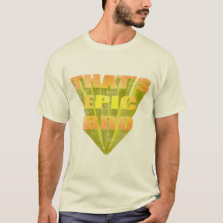 Vintage Distressed That's Epic Bro T-Shirt