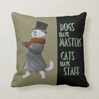 Vintage Dogs Have Masters Cats Have Staff Quote Throw Pillow