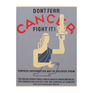 Vintage Don't Fear Cancer WPA Poster