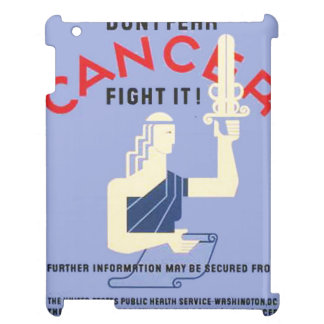 Vintage Don't Fear Cancer WPA Poster Cover For The iPad