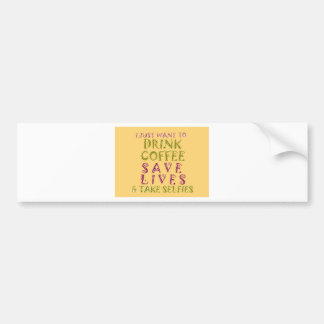 Vintage Drink coffee Save Lives and Take Selfies Bumper Sticker