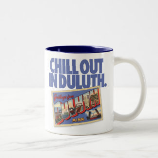 Vintage Duluth Minnesota Chill Out in Duluth Two-Tone Coffee Mug