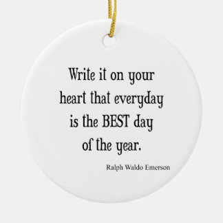 Vintage Emerson Best Day of the Year Quote Ceramic Ornament