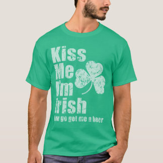 Vintage Fade Kiss Me I'm Irish Now Get Me A Beer T-Shirt
