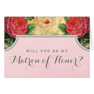Vintage Floral Will You Be My Matron of Honor Card