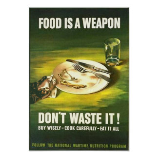Vintage Food is A Weapon Don t Waste it Wartime Posters
