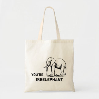 Vintage Funny You're irrELEPHANT tote Tote Bags