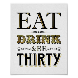 Vintage Gold EAT DRINK AND BE THIRTY Sign Print