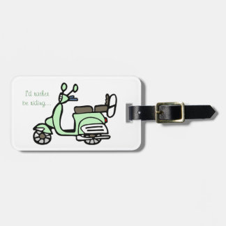 "Vintage Green Scooter Luggage Tag ""I'd rather..."""