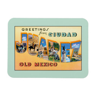 Vintage greetings from Ciudad Juarez Old Mexico Rectangular Photo Magnet