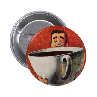 Vintage Happy Man Drinking Giant Cup of Coffee Pin