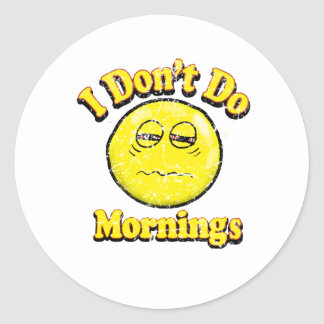 Vintage I dont Do Mornings Classic Round Sticker