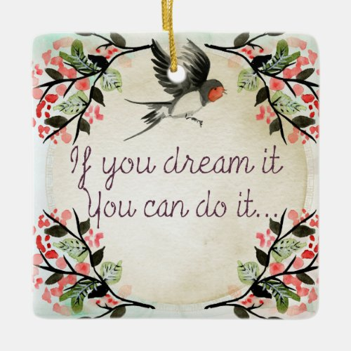 Vintage If You Dream It Bird Ceramic Ornament