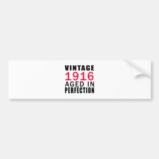 Vintage In 1916 Aged In Perfection Bumper Stickers