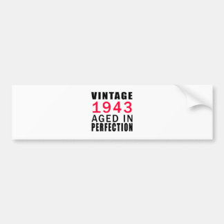 Vintage In 1943 Aged In Perfection Car Bumper Sticker