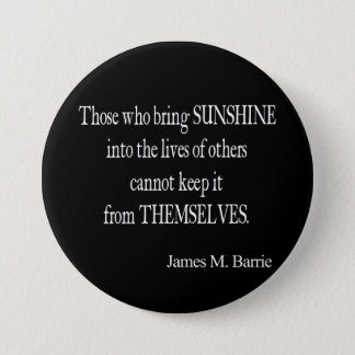 Vintage James Barrie Sunshine into Lives Quote Button