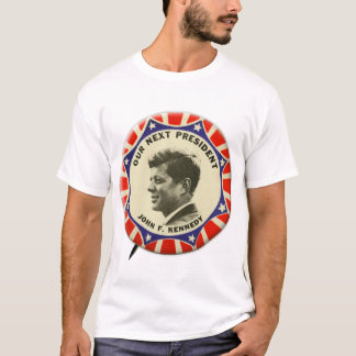 Vintage JFK John Kennedy Button Our Next President T-Shirt