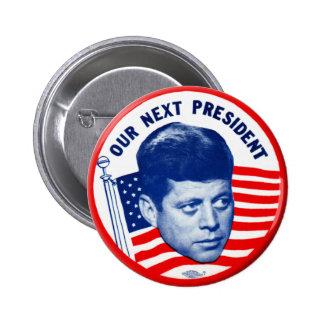 Vintage John Kennedy nuestro presidente siguiente  Pin Redondo De 2 Pulgadas