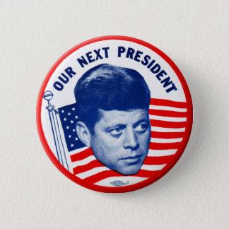Vintage John Kennedy Our Next President Button