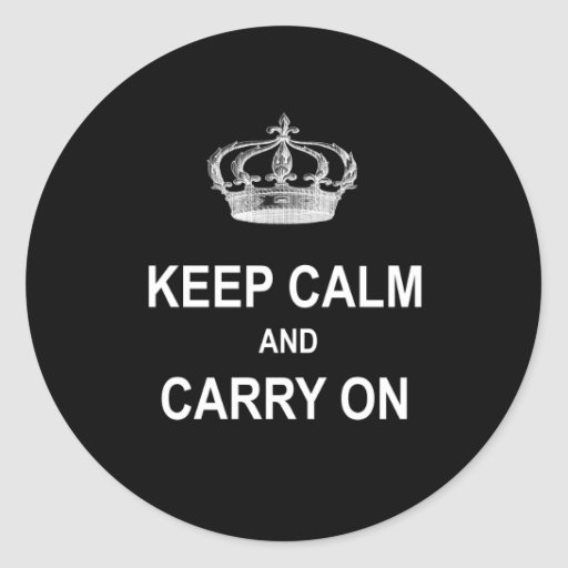 Vintage Keep Calm and Carry On Quote w Crown Round Stickers