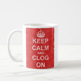 Vintage Keep Calm and Clog On Coffee Mug