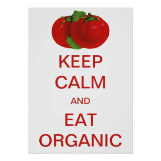 Vintage Keep Calm and Eat Organic Tomatoes Poster