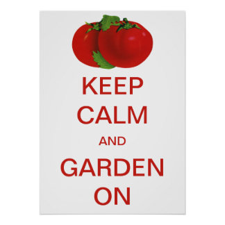 Vintage Keep Calm and Garden On Tomatoes Poster