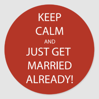Vintage KEEP CALM  GET MARRIED Classic Round Sticker