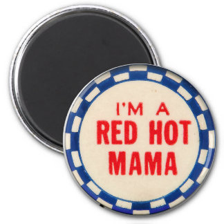 Vintage Kitsch Gag Button I'm A Red Hot Mama Magnet