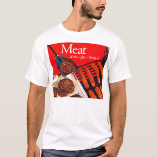 Vintage Kitsch Hamburger Meat You're Right To Like T-Shirt