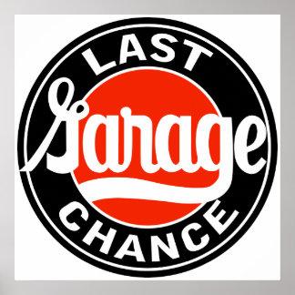 Vintage Last Garage Chance sign Poster
