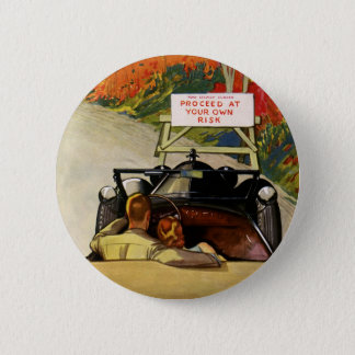 Vintage Love, Road Closed Proceed at Your Own Risk Pinback Button
