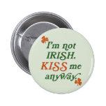 Vintage no soy irlandés me beso de todos modos pin redondo 5 cm