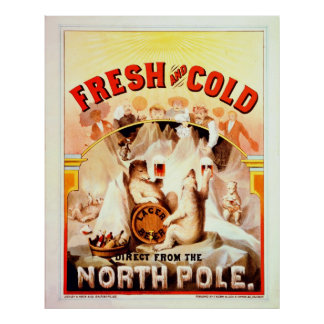 Vintage North Pole Beer, Fresh And Cold Poster