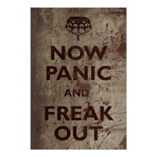 Vintage Now Panic & Freak Out Poster
