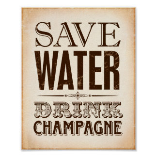 Vintage Party Prints / SAVE WATER DRINK CHAMPAGNE
