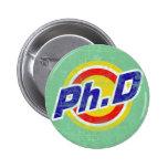 Vintage Ph.D o PhD o doctor de la filosofía Pin Redondo De 2 Pulgadas