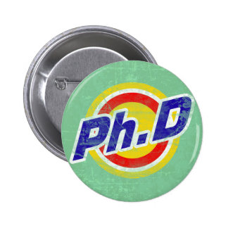 Vintage Ph.D or PhD or Doctor Of Philosophy Pinback Button