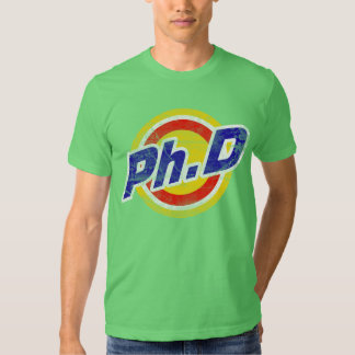 Vintage Ph.D or PhD or Doctor Of Philosophy Tee Shirt